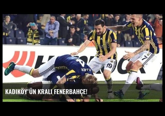 Kadıköy'ün kralı Fenerbahçe!
