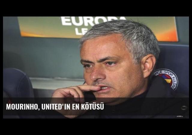 Mourinho, United'ın en kötüsü