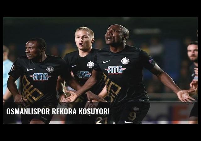 Osmanlıspor rekora koşuyor!