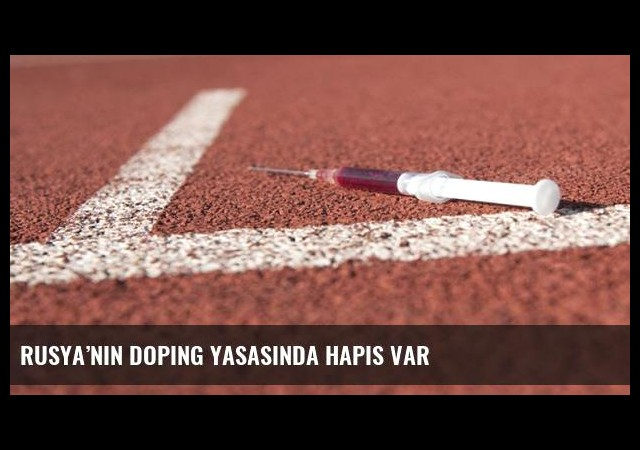 Rusya'nın doping yasasında hapis var