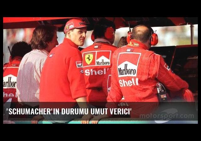 'Schumacher'in durumu umut verici'