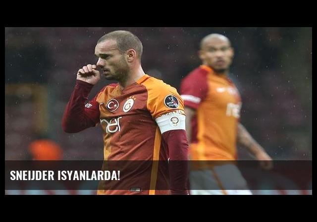 Sneijder isyanlarda!