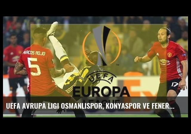 UEFA Avrupa Ligi Osmanlıspor, Konyaspor ve Fenerbahçe puan durumu