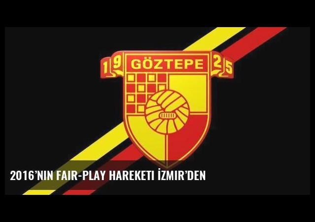 2016'nın fair-play hareketi İzmir'den