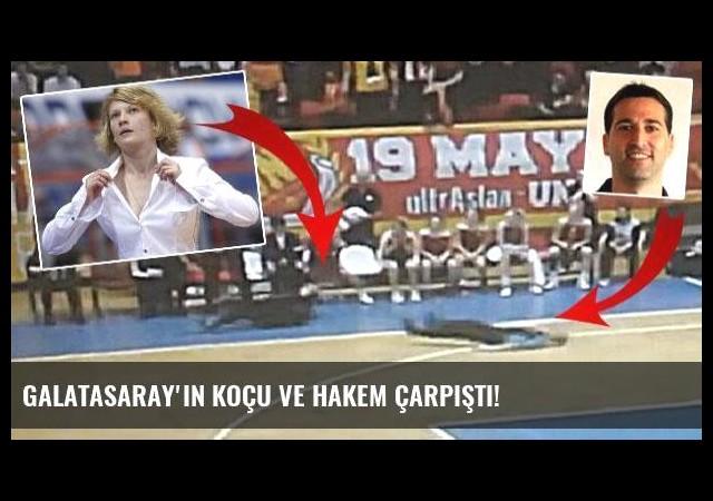 Galatasaray'ın koçu ve hakem çarpıştı!