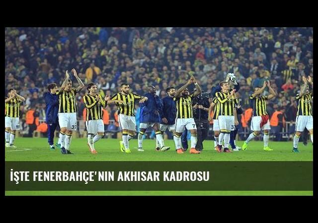 İşte Fenerbahçe'nin Akhisar kadrosu