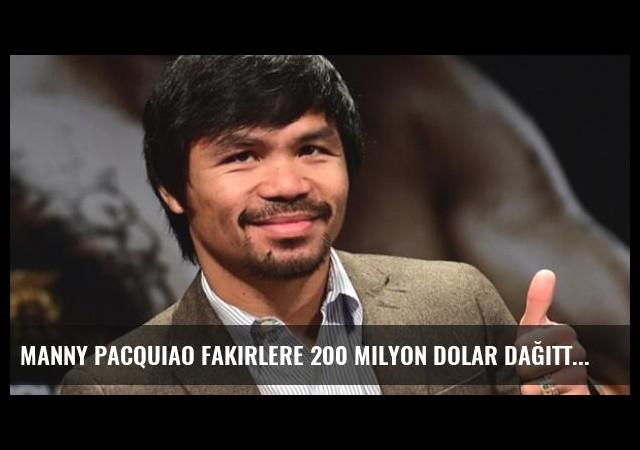 Manny PacquiaoFakirlere 200 Milyon Dolar Dağıttı