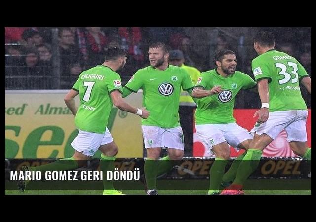 Mario Gomez geri döndü