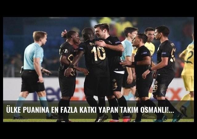 Ülke puanına en fazla katkı yapan takım Osmanlı!