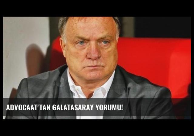 Advocaat'tan Galatasaray yorumu!