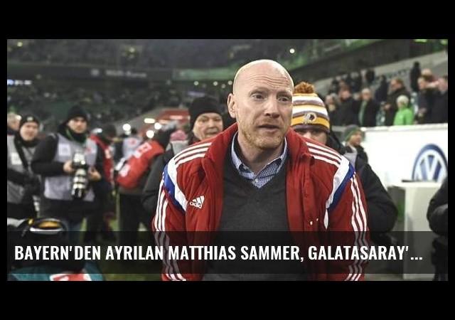 Bayern'den Ayrılan Matthias Sammer, Galatasaray'da Sportif Direktör Olacak