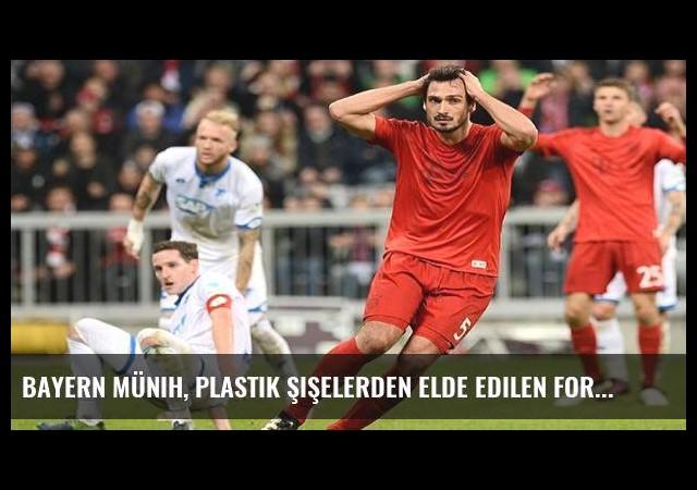Bayern Münih, plastik şişelerden elde edilen forma ile maça çıktı