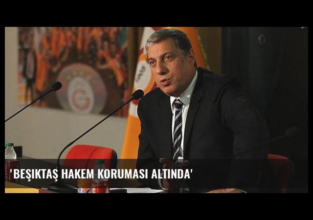 'Beşiktaş hakem koruması altında'