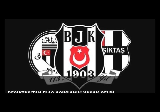 Beşiktaş'tan flaş açıklama! Yasak geldi...