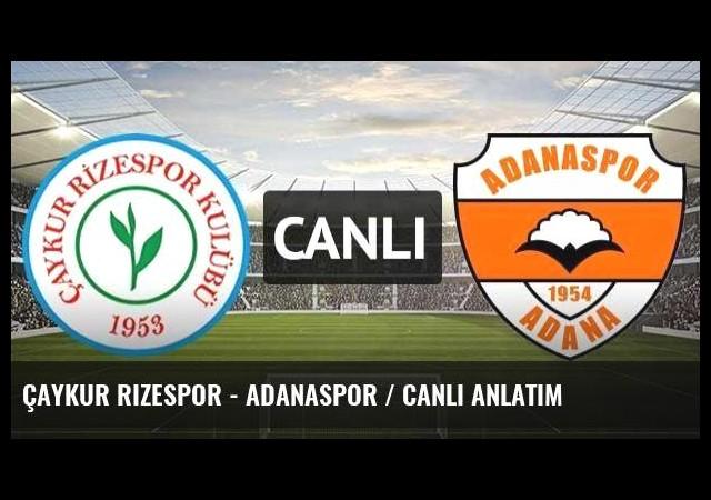 Çaykur Rizespor - Adanaspor / CANLI ANLATIM
