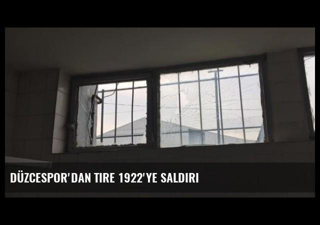 Düzcespor'dan Tire 1922'ye Saldırı