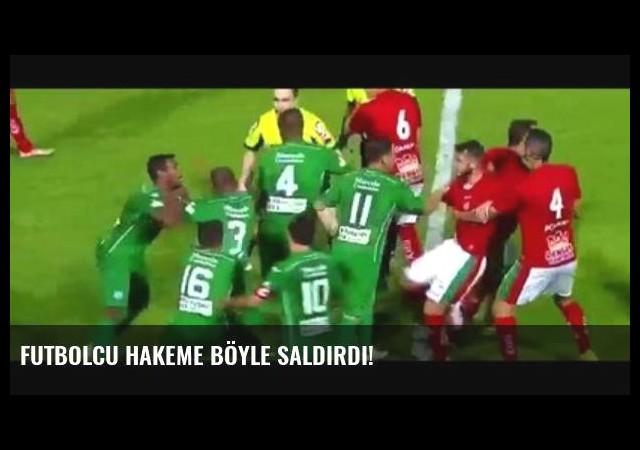 Futbolcu Hakeme Böyle Saldırdı!