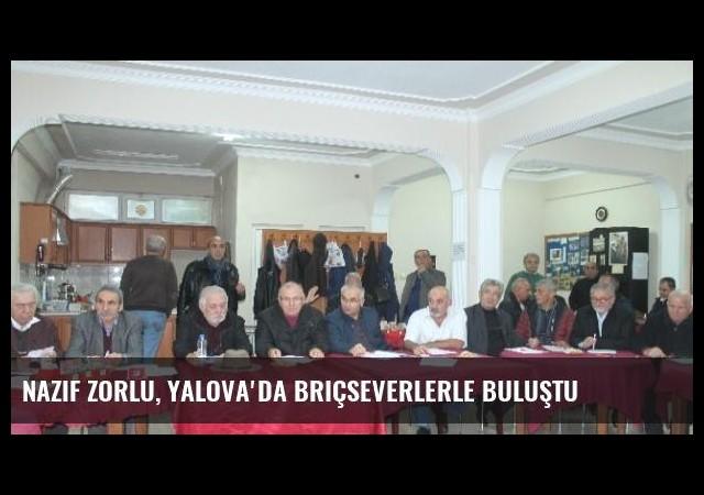 Nazif Zorlu, Yalova'da Briçseverlerle Buluştu