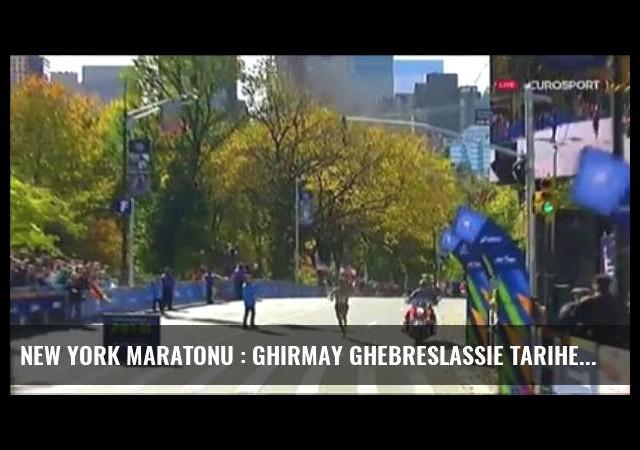 New York Maratonu : Ghirmay Ghebreslassie Tarihe Geçti