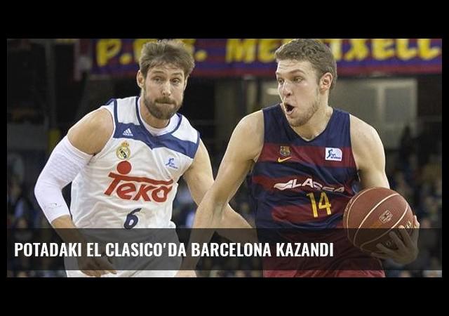 Potadaki El Clasico'da Barcelona kazandı