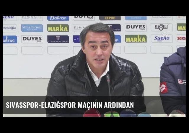 Sivasspor-Elazığspor Maçının Ardından