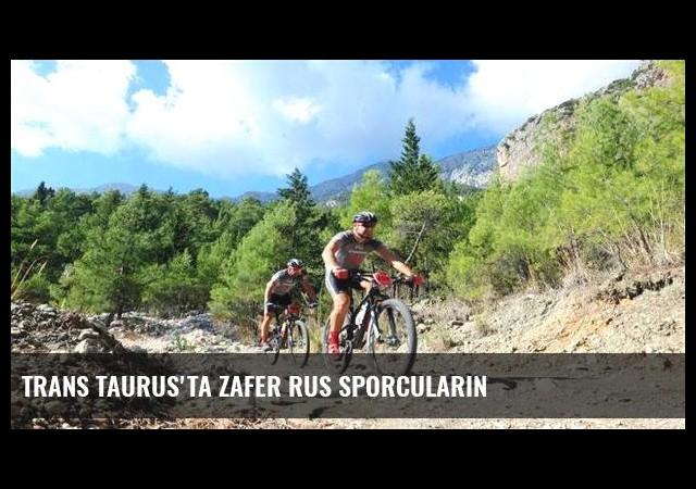 Trans Taurus'ta zafer Rus sporcuların