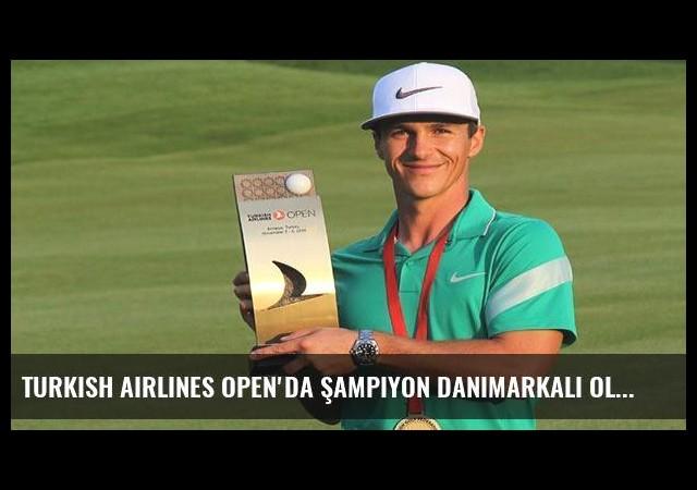Turkish Airlines Open'da şampiyon Danimarkalı Olesen