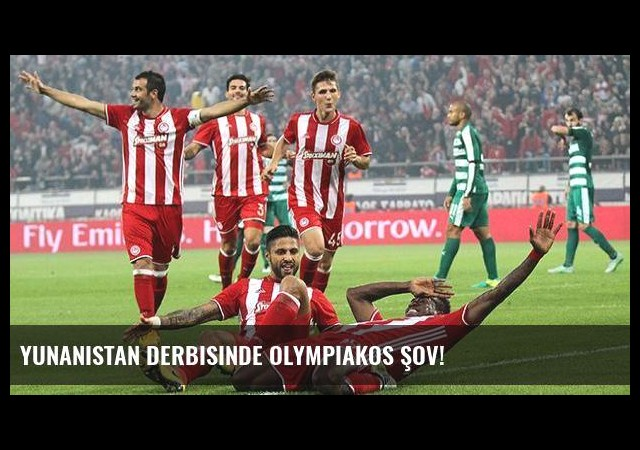 Yunanistan derbisinde Olympiakos şov!
