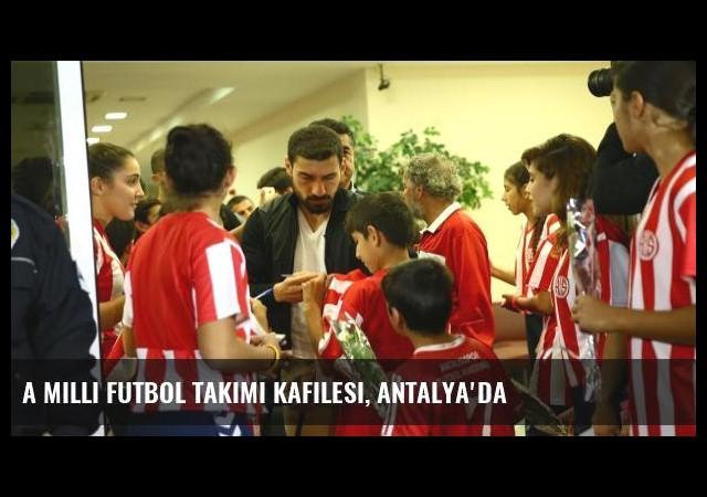 A Milli Futbol Takımı Kafilesi, Antalya'da