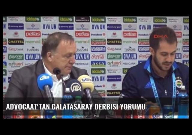 Advocaat'tan Galatasaray Derbisi Yorumu