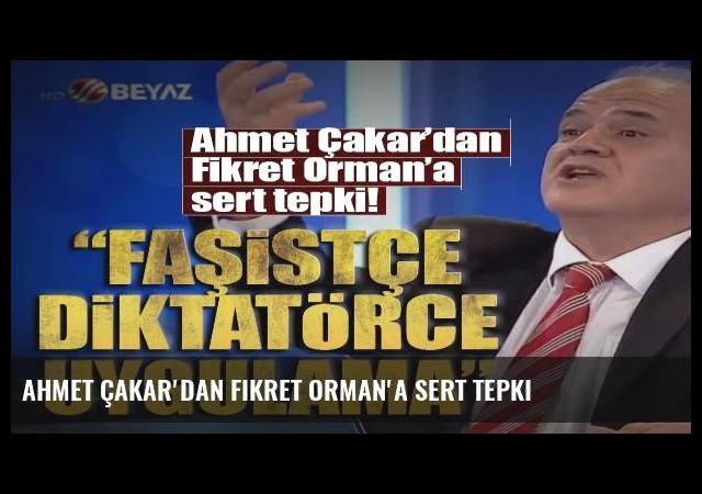 Ahmet Çakar'dan Fikret Orman'a sert tepki
