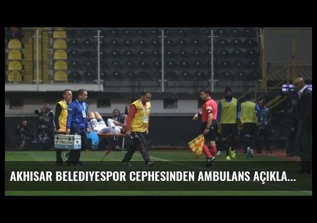 Akhisar Belediyespor Cephesinden Ambulans Açıklaması