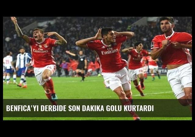 Benfica'yı derbide son dakika golu kurtardı