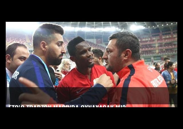 Eto'o Trabzon maçında oynayacak mı?