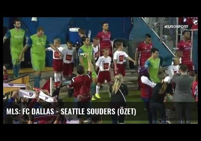 Mls: Fc Dallas - Seattle Souders (Özet)