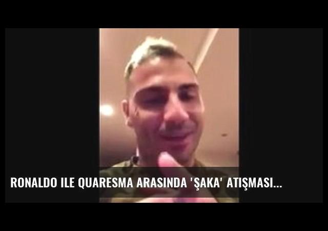 Ronaldo ile Quaresma Arasında 'Şaka' Atışması