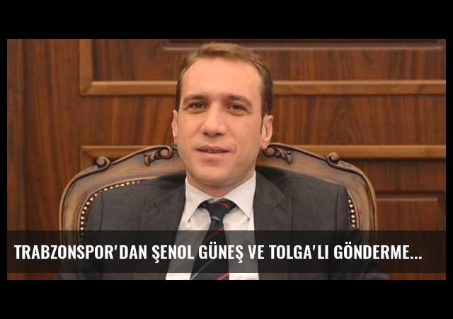 Trabzonspor'dan Şenol Güneş ve Tolga'lı gönderme