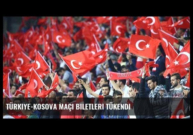 Türkiye-Kosova maçı biletleri tükendi