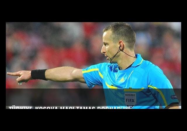 Türkiye-Kosova maçı Tamas Bognar'ın!