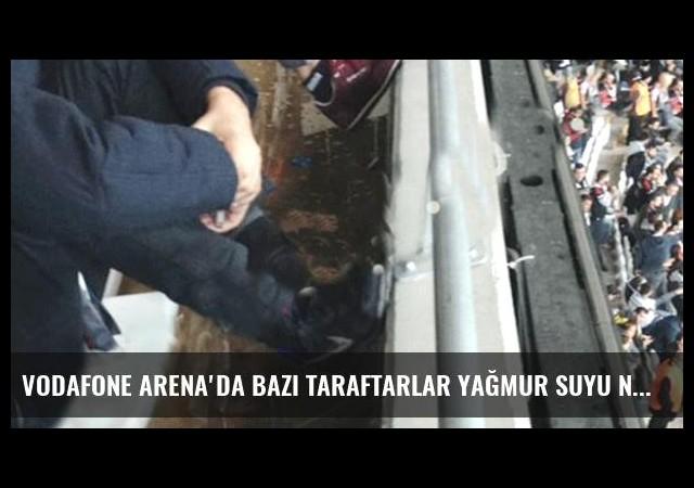 Vodafone Arena'da Bazı Taraftarlar Yağmur Suyu Nedeniyle Mağdur Oldu