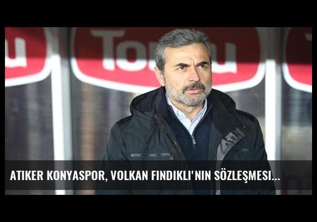 Atiker Konyaspor, Volkan Fındıklı'nın Sözleşmesini Uzattı