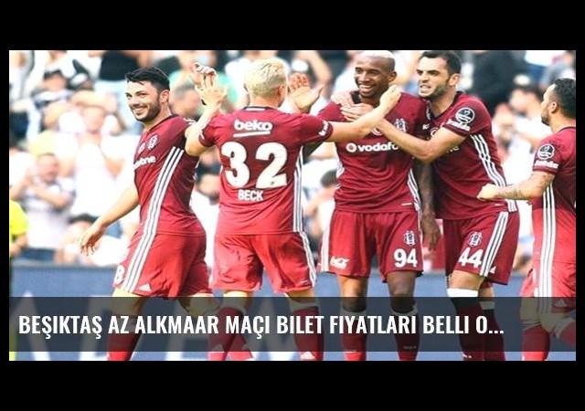 Beşiktaş Az Alkmaar maçı bilet fiyatları belli oldu