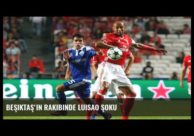 Beşiktaş'ın rakibinde Luisao şoku