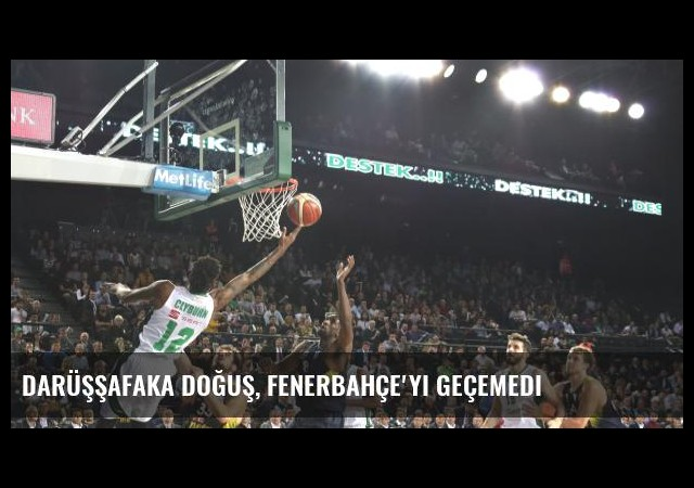 Darüşşafaka Doğuş, Fenerbahçe'yi geçemedi