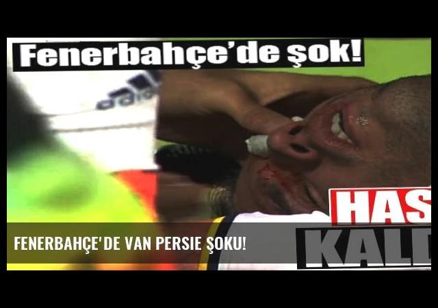 Fenerbahçe'de Van Persie şoku!
