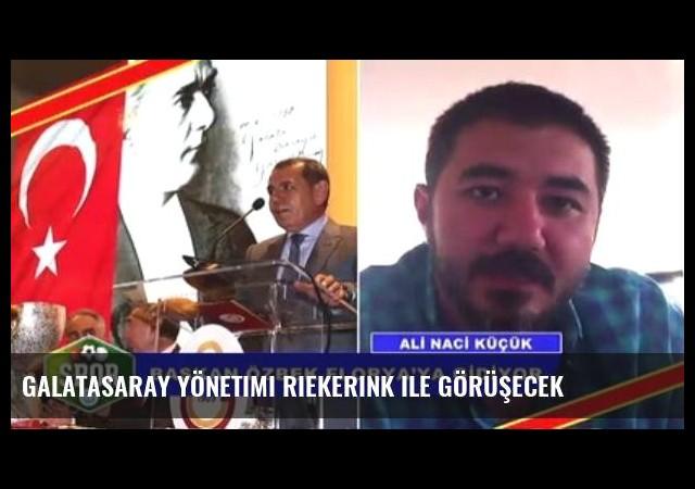 Galatasaray yönetimi Riekerink ile görüşecek