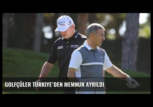 Golfçüler Türkiye'den memnun ayrıldı