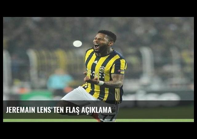 Jeremain Lens'ten flaş açıklama