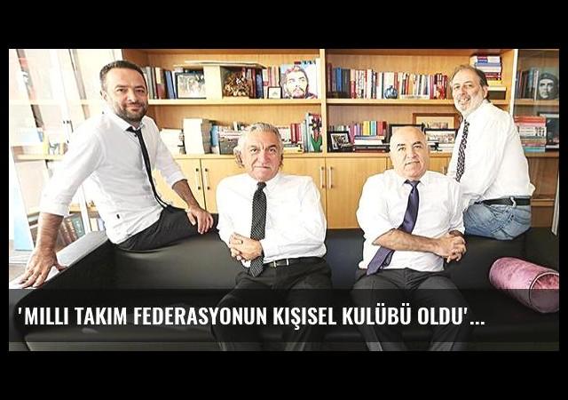 'Milli takım federasyonun kişisel kulübü oldu'
