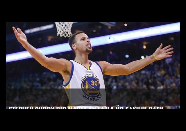 Stephen Curry bir maçta en fazla üç sayılık basket atmak rekorunu kırdı